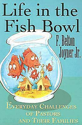 Life in the Fish Bowl
