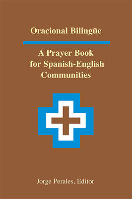 Oracional Bilingue/A Prayer Book for Spanish-English Communities