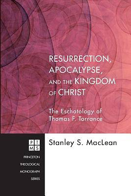 Resurrection, Apocalypse, and the Kingdom of Christ [ePub Ebook]