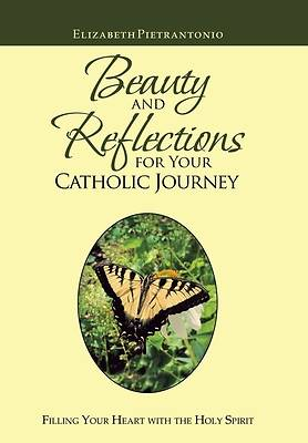 Picture of Beauty and Reflections for Your Catholic Journey