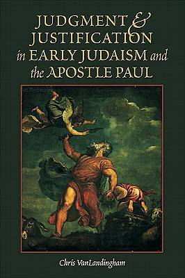 Judgment and Justification in Early Judaism and the Apostle Paul