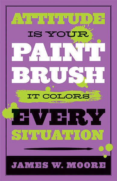 Attitude is Your Paintbrush