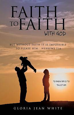 Faith to Faith with God