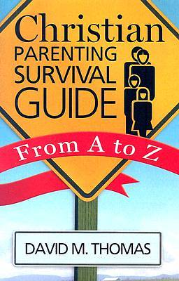 Christian Parenting Survival Guide