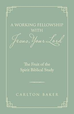Picture of A Working Fellowship with Jesus, Your Lord