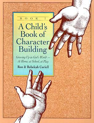 Childs Book of Character Building, Book 1