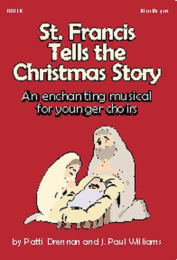 St. Francis Tells The Christmas Story Choral Book