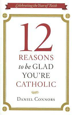 Picture of 12 Reasons to Be Glad You're Catholic