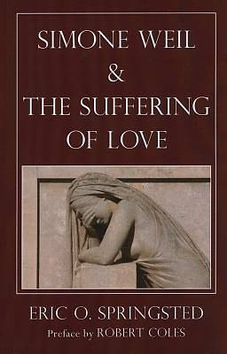 Simone Weil & the Suffering of Love