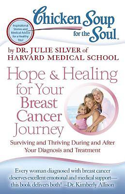 Chicken Soup for the Soul: Hope & Healing for Your Breast Cancer Journey