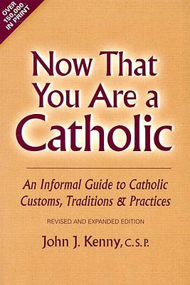 Picture of Now That You Are a Catholic