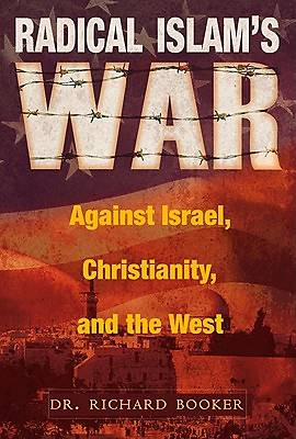 Radical Islams War Against Israel, Christianity, and the West