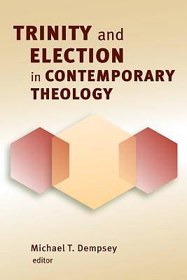 Picture of Trinity and Election in Contemporary Theology