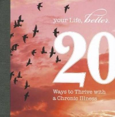 20 Ways to Thrive with a Chronic Illness