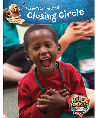 Vacation Bible School (VBS) 2017 Maker Fun Factory Preschool Closing Circle Leader Manual