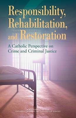 Responsibility, Rehabilitation, and Restoration