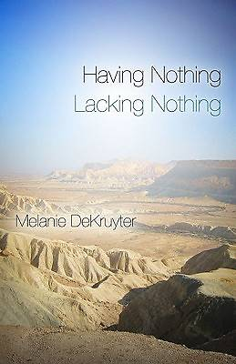 Having Nothing, Lacking Nothing