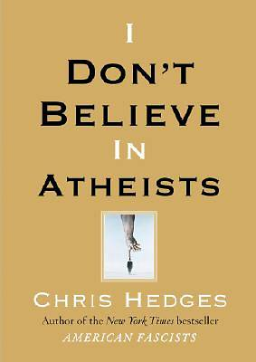 I Dont Believe in Atheists