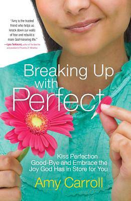 Breaking Up with Perfection