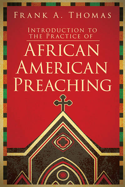 Introduction to the Practice of African American Preaching - eBook [ePub]