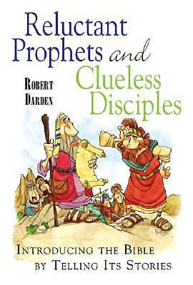 Reluctant Prophets and Clueless Disciples