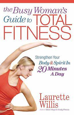 The Busy Womans Guide to Total Fitness