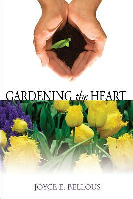Picture of Gardening the Heart