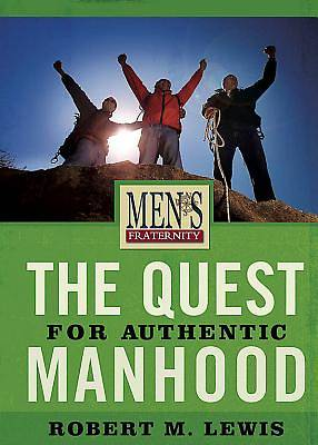 The Quest for Authentic Manhood (Member Book)