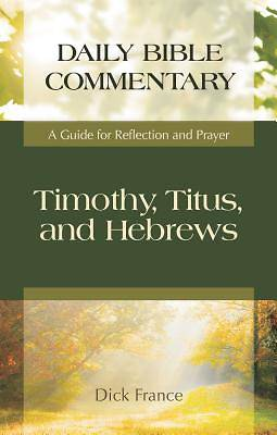 Timothy, Titus, and Hebrews