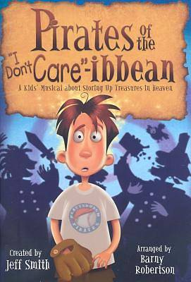"Pirates of the ""I- Dont Care"" - Ibbean Choral Book"