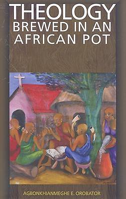 Picture of Theology Brewed in an African Pot