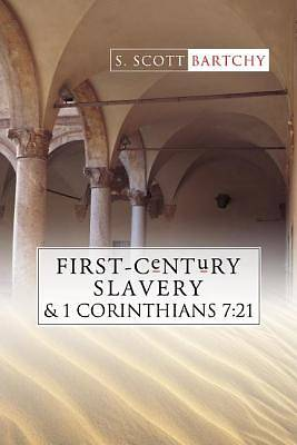 Picture of First-Century Slavery and the Interpretation of 1 Corinthians 7