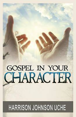 Picture of Gospel in Your Character