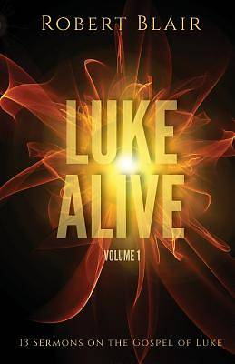 Luke Alive Volume 1