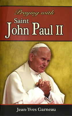 Praying with Saint John Paul II