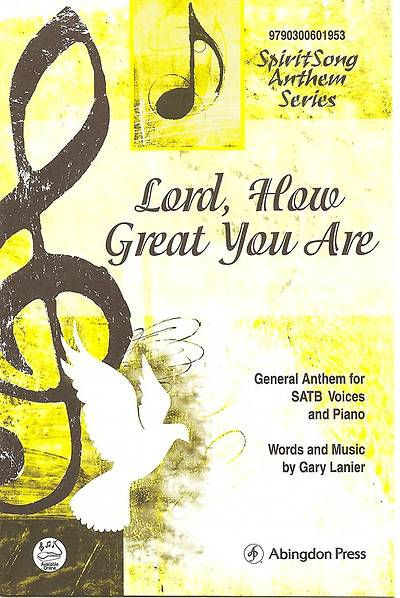Lord, How Great You Are SATB Anthem