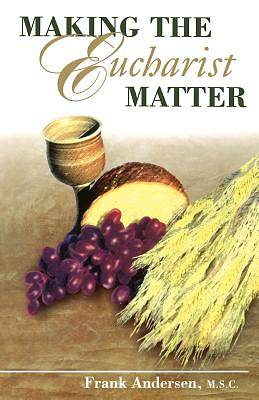 Making the Eucharist Matter