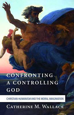 Picture of Confronting a Controlling God