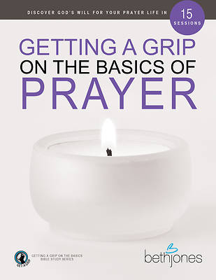 Picture of Getting a Grip on the Basics of Prayer