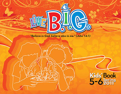Picture of Live B.I.G. Ages 5-6 Kid's Book Spring 2011