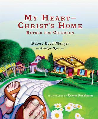 My Heart--Christs Home Retold for Children