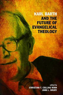 Picture of Karl Barth and the Future of Evangelical Theology