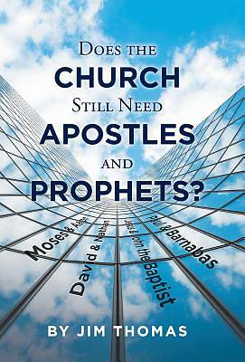 Does the Church Still Need Apostles and Prophets?