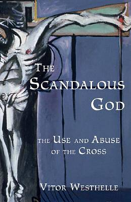 The Scandalous God