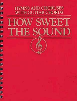 Picture of How Sweet the Sound  Hymns and Choruses with Guitar Chords
