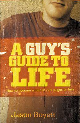 A Guys Guide to Life
