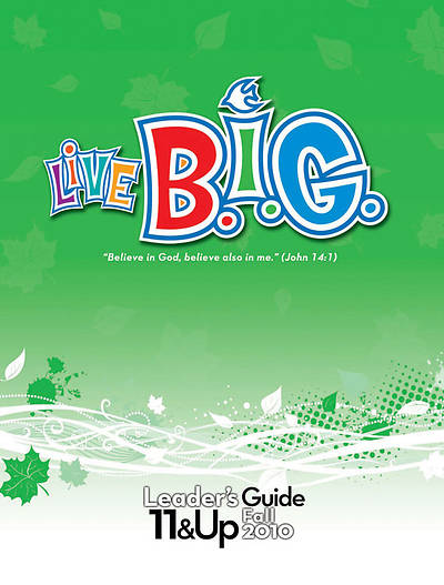 Picture of Live B.I.G. Ages 11-13 Tweens Leader's Guide Download - Fall 2010