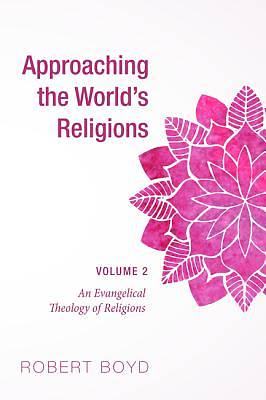 Approaching the Worlds Religions, Volume 2