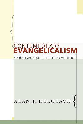 Picture of Contemporary Evangelicalism and the Restoration of the Prototypal Church