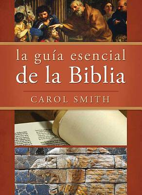 La Guia Esencial de La Biblia (Essential Guide to the Bible)
